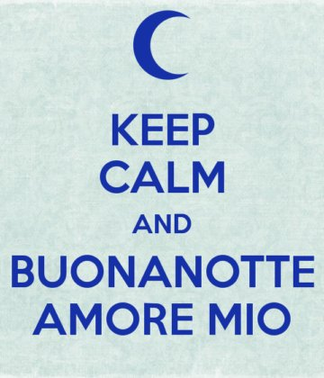 Keep calm and buonanotte amore mio for Keep calm immagini